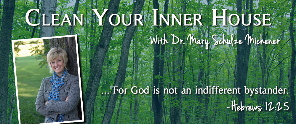 Clean Your Inner House –  With Dr. Mary